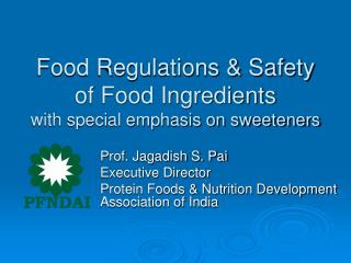 Food Regulations & Safety of Food Ingredients  with special emphasis on sweeteners