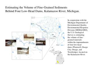 Estimating the Volume of Fine-Grained Sediments  Behind Four Low-Head Dams, Kalamazoo River, Michigan.