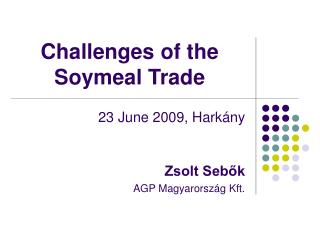 Challenges of the  Soymeal  Trade