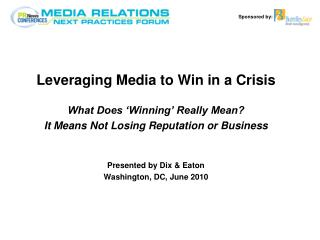 Leveraging Media to Win in a CrisisWhat Does
