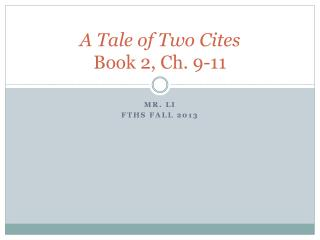 A Tale of Two Cites Book 2, Ch. 9-11