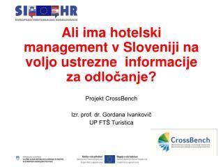 Ali ima hotelski management v Sloveniji na voljo ustrezne  informacije za odločanje?