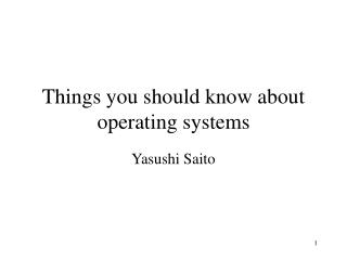 Things you should know about operating systems