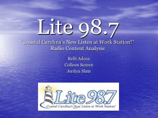 Lite 98.7  Coastal Carolina s New Listen at Work Station  Radio Content Analysis