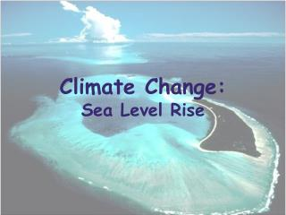Climate Change: Sea Level Rise