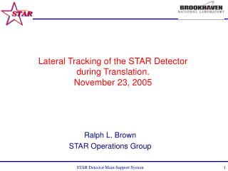 Lateral Tracking of the STAR Detector during Translation. November 23, 2005