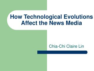 How Technological Evolutions Affect the News Media