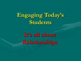 Engaging Today's Students