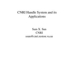 CNRI Handle System and its Applications
