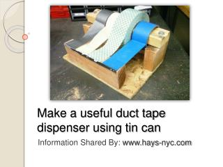 Build a useful duct tape dispenser
