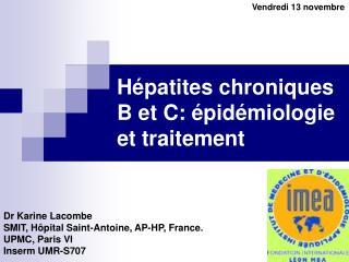 H patites chroniques B et C:  pid miologie et traitement