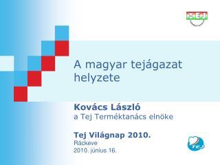 A magyar tejágazat helyzete