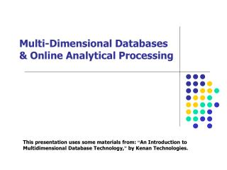 Multi-Dimensional Databases   Online Analytical Processing