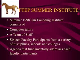 FTEP SUMMER INSTITUTE