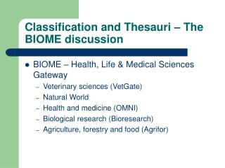 Classification and Thesauri – The BIOME discussion