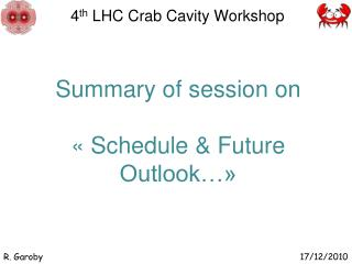 4 th  LHC Crab Cavity Workshop