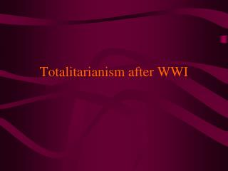 Totalitarianism after WWI