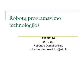 Robot? programavimo technologijos