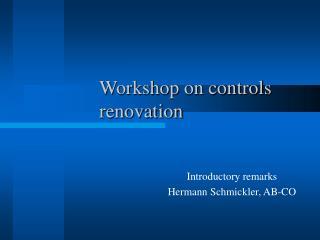 Workshop on controls renovation
