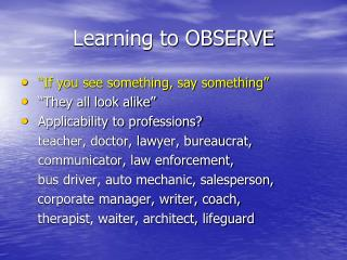 Learning to OBSERVE