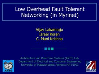 Low Overhead Fault Tolerant Networking (in Myrinet)