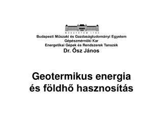 Geotermikus energia és földhő hasznosítás