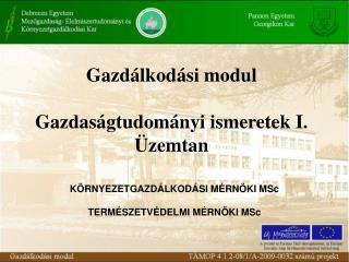 Gazdálkodási modul Gazdaságtudományi ismeretek I. Üzemtan