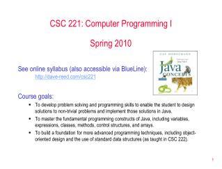 CSC 221: Computer Programming I Spring 2010
