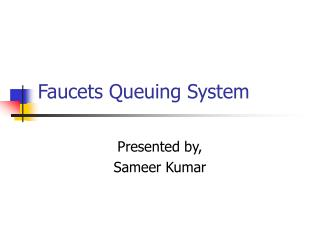 Faucets Queuing System