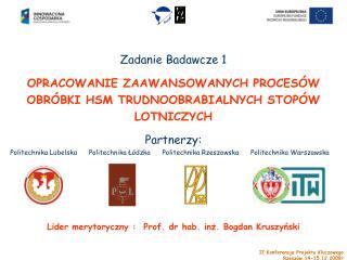 Partnerzy: Politechnika Lubelska      Politechnika L dzka      Politechnika Rzeszowska      Politechnika Warszawska