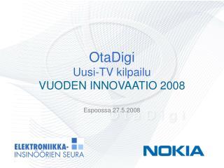 OtaDigi  Uusi-TV kilpailu VUODEN INNOVAATIO 2008