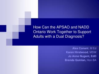How Can the APSAO and NADD Ontario Work Together to Support Adults with a Dual Diagnosis?