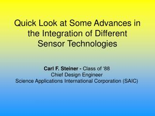 Quick Look at Some Advances in the Integration of Different Sensor Technologies