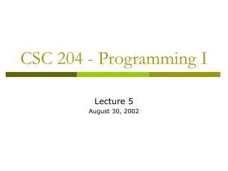 CSC 204 - Programming I