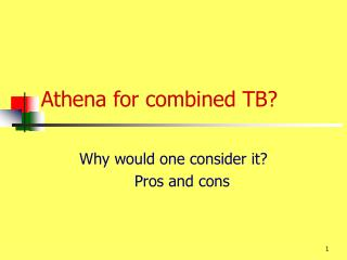Athena for combined TB?