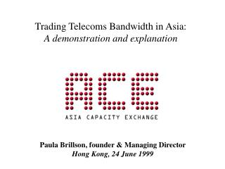 Trading Telecoms Bandwidth in Asia: A demonstration and explanation