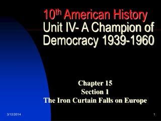 10th American History Unit IV- A Champion of Democracy 1939-1960