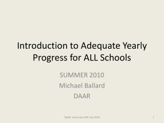 Introduction to Adequate Yearly Progress for ALL Schools