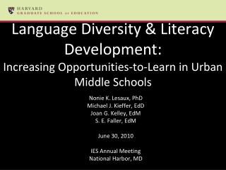 Language Diversity  Literacy Development:   Increasing Opportunities-to-Learn in Urban Middle Schools