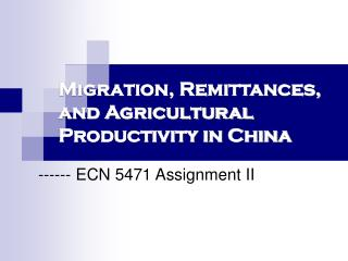 Migration, Remittances, and Agricultural Productivity in China