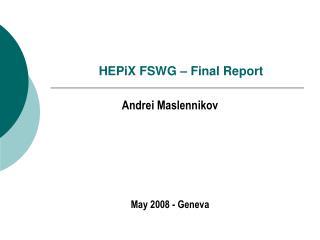HEPiX FSWG – Final Report