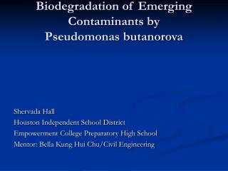 Biodegradation of Emerging Contaminants by  Pseudomonas butanorova