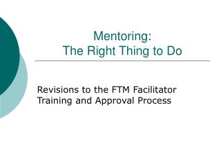 Mentoring:  The Right Thing to Do