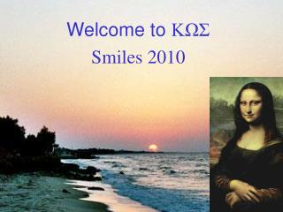 Welcome to  ΚΩΣ Smiles 2010