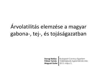 Árvolatilitás  elemzése a magyar  gabona- ,  tej-, és tojáságazatban