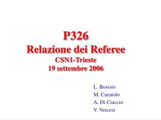 P326 Relazione dei Referee CSN1-Trieste  19 settembre 2006