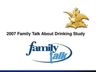 2007 Family Talk About Drinking Study