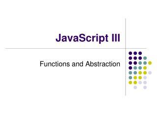 JavaScript III