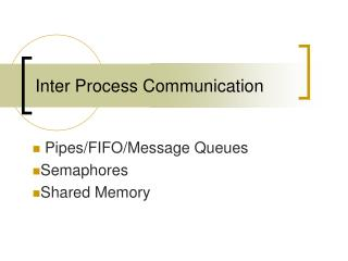 Inter Process Communication