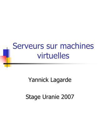 Serveurs sur machines virtuelles